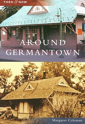 Cover for Around Germantown (Then & Now (Arcadia))