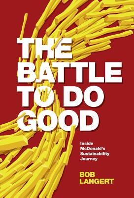 The Battle to Do Good: Inside McDonald's Sustainability Journey Cover Image