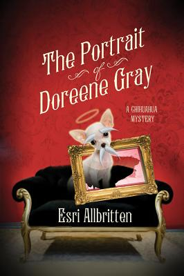 The Portrait of Doreene Gray: A Chihuahua Mystery Cover Image