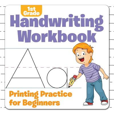 1st Grade Handwriting Workbook: Printing Practice for Beginners Cover Image