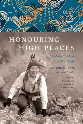 Honouring High Places: The Mountain Life of Junko Tabei Cover Image