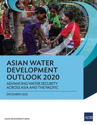 Asian Water Development Outlook 2020: Advancing Water Security Across Asia and the Pacific Cover Image
