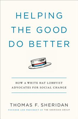 Helping the Good Do Better: How a White Hat Lobbyist Advocates for Social Change Cover Image