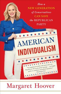 American Individualism: How a New Generation of Conservatives Can Save the Republican Party Cover Image