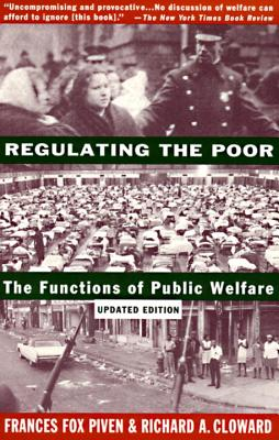 Regulating the Poor: The Functions of Public Welfare Cover Image