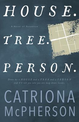 House. Tree. Person.: A Novel of Suspense Cover Image
