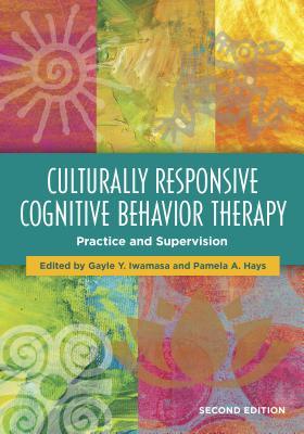 Culturally Responsive Cognitive Behavior Therapy: Practice and Supervision Cover Image