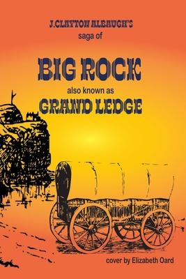 Big Rock: Grand Ledge Cover Image