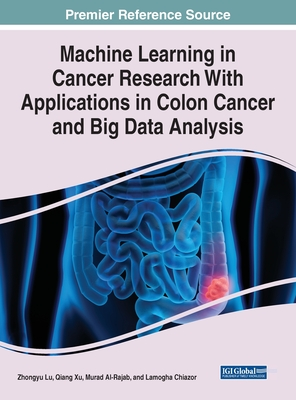 Machine Learning in Cancer Research With Applications in Colon Cancer and Big Data Analysis Cover Image