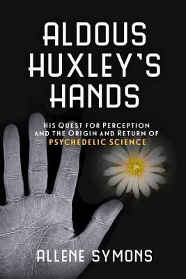 Aldous Huxley's Hands Cover