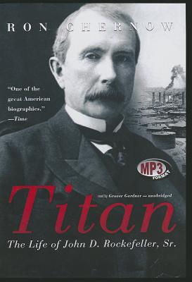 Titan: The Life of John D. Rockefeller, Sr. Cover Image