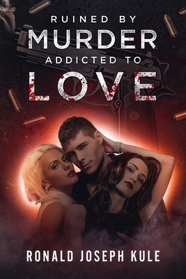Cover for Ruined by Murder Addicted to Love