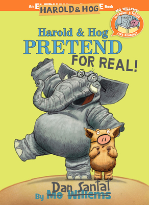 Elephant & Piggie Like Reading! Harold & Hog Pretend For Real! Cover Image