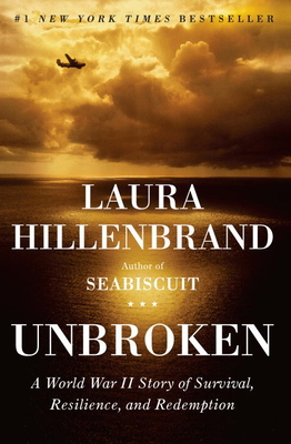 Unbroken: A World War II Story of Survival, Resilience, and Redemption (Hardcover) By Laura Hillenbrand