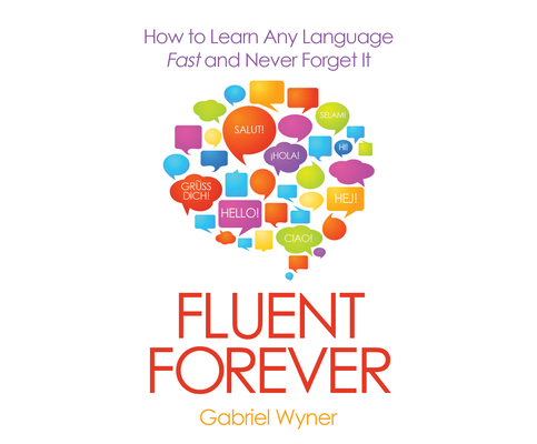 Fluent Forever: How to Learn Any Language Fast and Never Forget It Cover Image