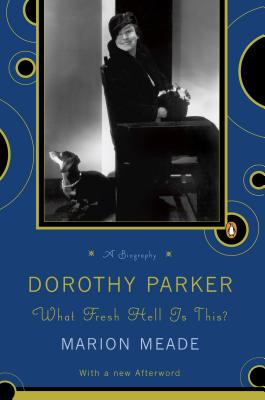 Dorothy Parker: What Fresh Hell Is This? Cover Image