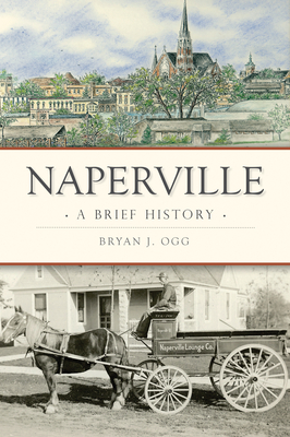 Naperville: A Brief History Cover Image