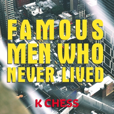 Famous Men Who Never Lived Lib/E Cover Image
