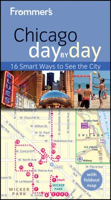 Frommer's Chicago Day by Day [With Foldout Map] Cover Image