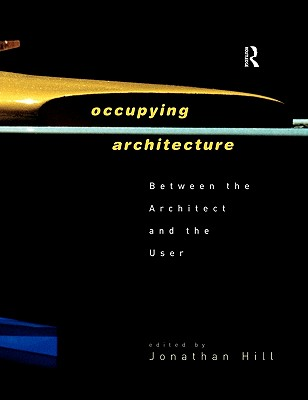Occupying Architecture: Between the Architect and the User Cover Image