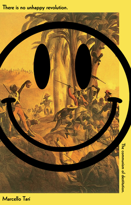 There Is No Unhappy Revolution: The Communism of Destitution Cover Image