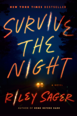 Survive the Night: A Novel Cover Image