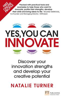 Yes, You Can Innovate: Discover Your Innovation Strengths and Develop Your Creative Potential Cover Image
