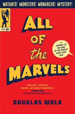 All of the Marvels: A Journey to the Ends of the Biggest Story Ever Told Cover Image