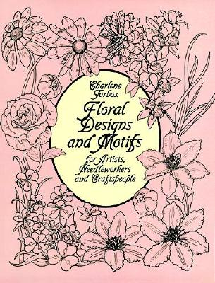 Floral Designs and Motifs for Artists, Needleworkers and Craftspeople (Dover Pictorial Archives) Cover Image