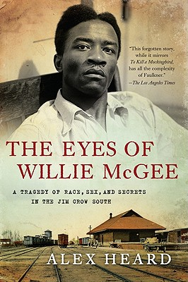 The Eyes of Willie McGee: A Tragedy of Race, Sex, and Secrets in the Jim Crow South Cover Image