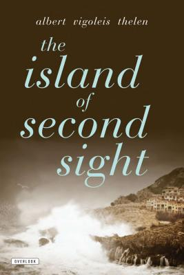 The Island of Second Sight: From the Applied Recollections of Vigoleis Cover Image