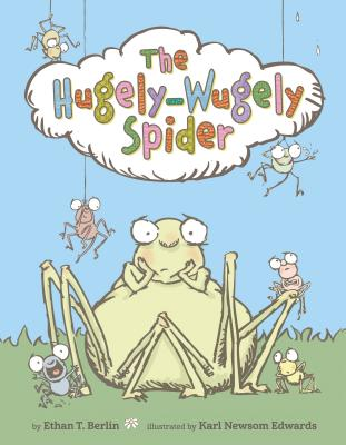 The Hugely-Wugely Spider (Junior Library Guild Selection) Cover Image