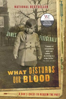 What Disturbs Our Blood: A Son's Quest to Redeem the Past Cover Image