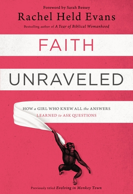 Faith Unraveled: How a Girl Who Knew All the Answers Learned to Ask Questions cover