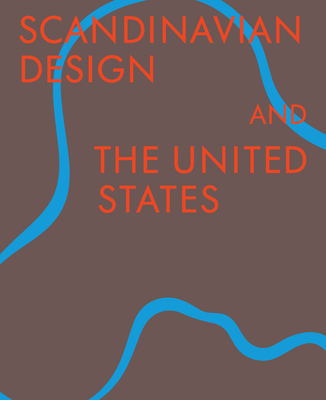 Scandinavian Design & the United States, 1890-1980 Cover Image
