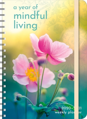 Year of Mindful Living 2020-2021 Weekly Planner: 2020-21 On-The-Go Weekly Planner Cover Image
