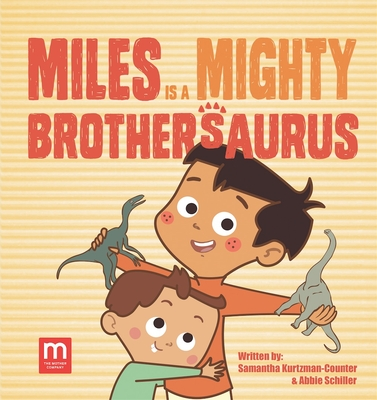 Miles Is a Mighty Brothersaurus Cover Image