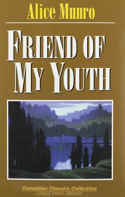 Friend Of My Youth Large Print Edition Large Print Library Large Print Paperback Parnassus Books