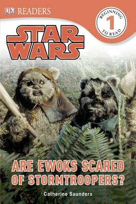 DK Readers L1: Star Wars: Are Ewoks Scared of Stormtroopers? (DK Readers Level 1) Cover Image