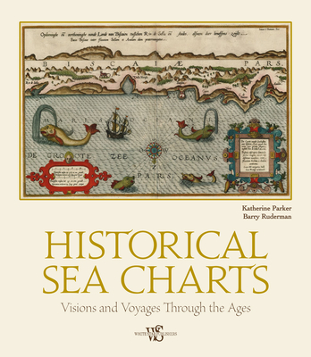 Historical Sea Charts: Visions and Voyages Through the Ages Cover Image