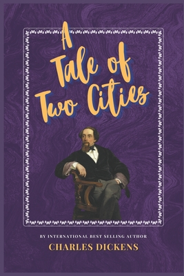 A Tale of Two Cities: The Classic, Bestselling Charles Dickens Novel (Charles Dickens Classics #4) Cover Image