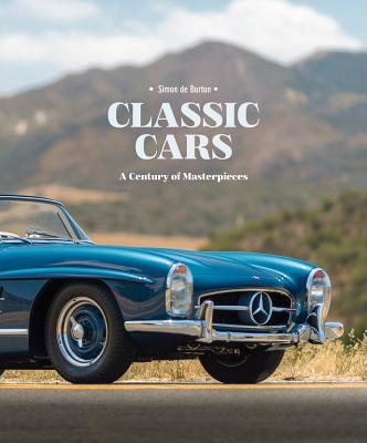 Classic Cars: A Century of Masterpieces Cover Image