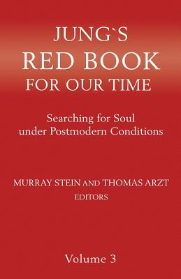 Jung's Red Book for Our Time: Searching for Soul Under Postmodern Conditions Volume 3 Cover Image