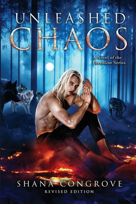 Unleashed Chaos/A Novel of the Breedline series/Revised Edition: Unleashed Chaos/Revised Edition Cover Image