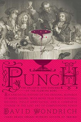 Punch: The Delights (and Dangers) of the Flowing Bowl Cover Image