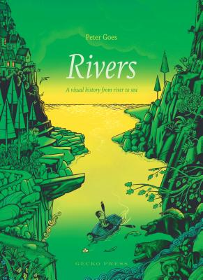 Rivers: A Visual History from River to Sea Cover Image