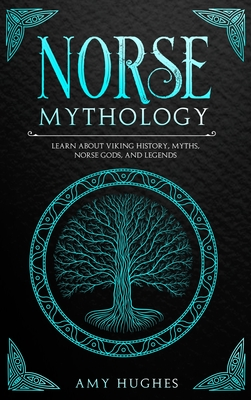 Norse Mythology: Learn about Viking History, Myths, Norse Gods, and Legends Cover Image