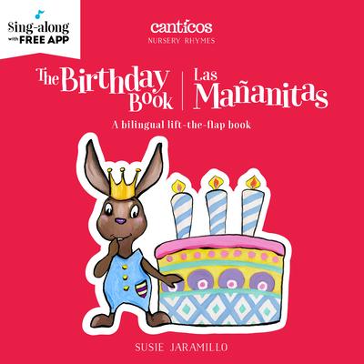 The Birthday Book / Las Mañanitas: A Bilingual Lift-The-Flap Book (Canticos) Cover Image
