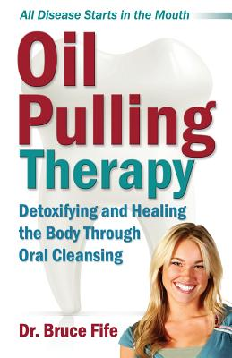 Oil Pulling Therapy: Detoxifying and Healing the Body Through Oral Cleansing Cover Image