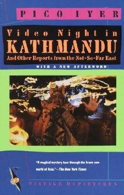 Video Night in Kathmandu: And Other Reports from the Not-So-Far-East Cover Image